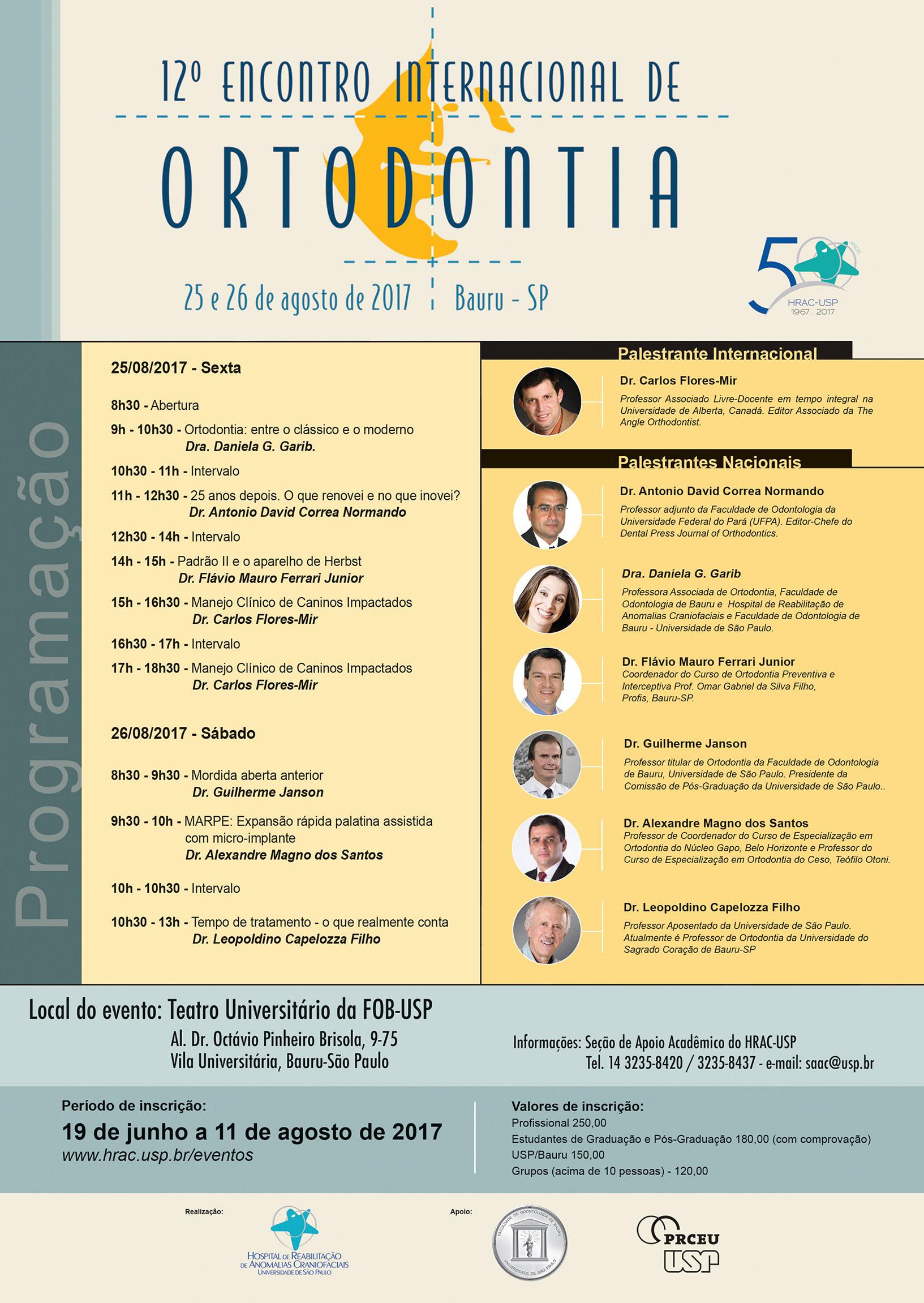 Programação da décima-segunda edição do Encontro Internacional de Ortodontia do HRAC-USP Bauru: dias 25 e 26 de agosto de 2017, no Campus USP Bauru.