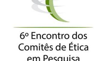 <strong>6º Encontro dos Comitês de Ética em Pesquisa</strong> • <em>Inscrições abertas!</em>