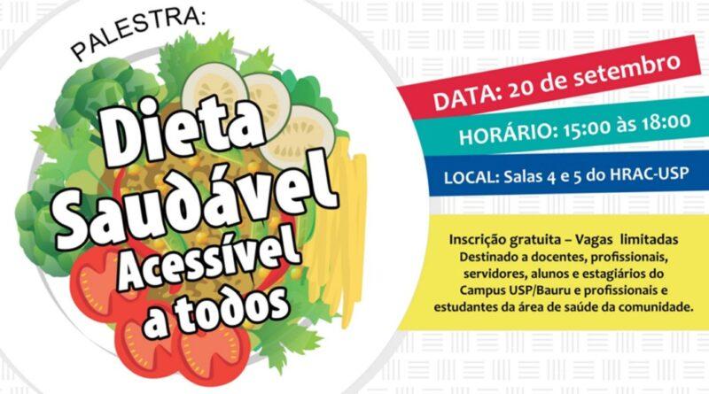 """Palestra: """"Dieta Saudável Acessível à Todos"""" - 20 de setembro de 2017, às 15h - Salas 4/5 da Pós-Graduação do HRAC-USP"""