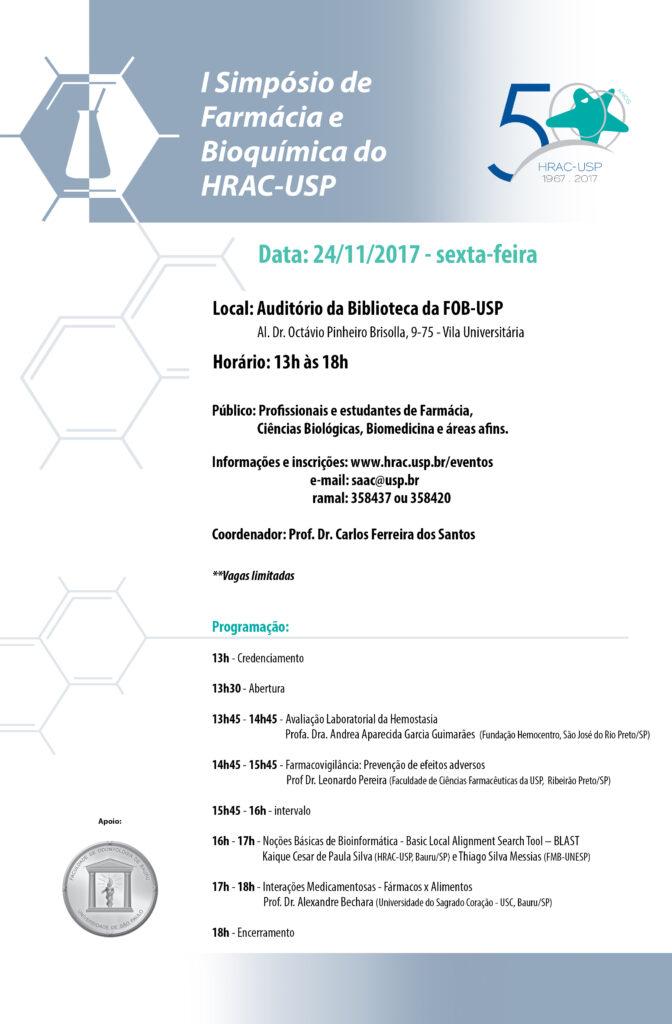 1º Simpósio de Farmácia e Bioquímica do HRAC-USP Bauru - 24 de novembro de 2017, no Auditório da Biblioteca da FOB-USP