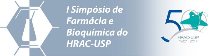 1º Simpósio de Farmácia e Bioquímica do HRAC-USP Bauru - 24 de novembro de 2017