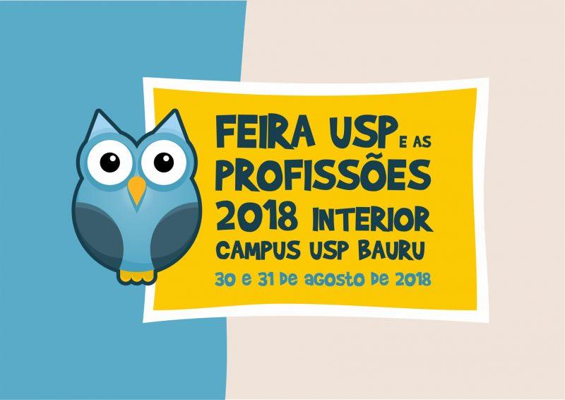 <em>Feira USP e as Profissões 2018 Interior • 30 e 31 de agosto • Campus USP Bauru</em>