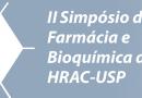 <strong>II Simpósio de Farmácia e Bioquímica do HRAC-USP • 09 de novembro de 2018 • <em>VAGAS LIMITADAS!</em></strong>