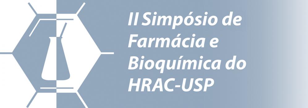 II Simpósio de Farmácia e Bioquímica do HRAC-USP • 09 de novembro de 2018
