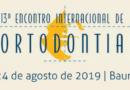 <strong>13º Encontro Internacional de Ortodontia • 23 e 24 de agosto de 2019</strong> • <em>Inscrições encerradas!</em>