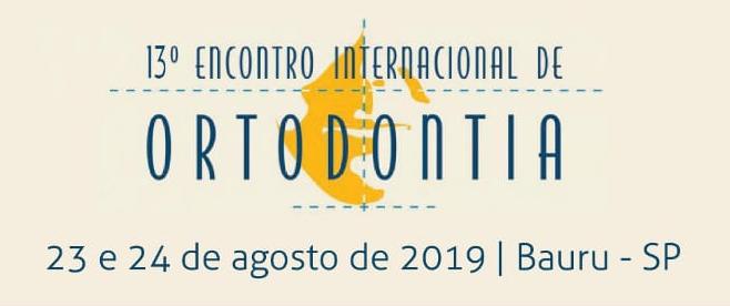 13o. Encontro Internacional de Ortodontia - 23 e 24 de agosto de 2019 - Campus USP Bauru